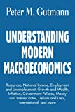 img - for UNDERSTANDING MODERN MACROECONOMICS: Resources, National Income, Employment and Unemployment, Growth and Wealth, Inflation, Government Policies, Money ... Deficits and Debt, International, and More book / textbook / text book