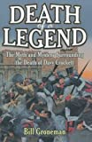 img - for By Bill Groneman Death of a Legend: The Myth and Mystery Surrounding the Death of Davy Crockett [Paperback] book / textbook / text book