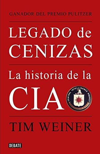 Legado de cenizas: La historia de la CIA (HISTORIAS)
