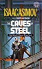 The Caves of Steel: A Lije Baley & R. Daneel Olivaw Novel