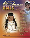 Collectible African American Dolls, Identification & Values, Avon Toys, Eegee, Effabee, Gerber, Hasbro, Horsman, Ideal, Kenner Parker Toys, Madame Alexander, Mattel, Playmates, Remco, Topper, and more