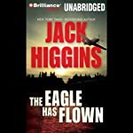 The Eagle Has Flown: Liam Devlin, Book 4 (       UNABRIDGED) by Jack Higgins Narrated by Michael Page