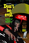 Don't Be evil.: An adventure of mobil...
