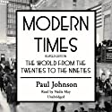 Modern Times: The World from the Twenties to the Nineties Audiobook by Paul Johnson Narrated by Nadia May