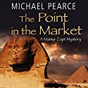 The Point in the Market Audiobook by Michael Pearce Narrated by Bill Wallis