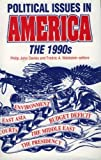 img - for Political Issues in America: The 1990s (Politics Today) book / textbook / text book