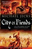 Michael Jecks City of Fiends (Knights Templar Mysteries 31) by Jecks, Michael (2013)