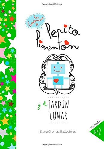 Pepito Pimentón y el jardín lunar: Cuentos infantiles para niños de 2 a 5 años: Volume 2 (Los cuadernos de Pepito Pimentón)