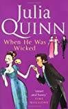 Julia Quinn When He Was Wicked: Number 6 in series (Bridgerton Family)