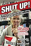 Shut Up!: The Bizarre War that One Public Library Waged Against the First Amendment