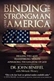 img - for Binding the Strongman Over America - Healing the Land, Transferring Wealth, and Advancing the Kingdom of God book / textbook / text book