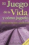 Juego de la Vida y Como Jugarlo (Spanish Edition)