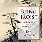 Being Taoist: Wisdom for Living a Bal...