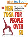 The New Yoga for People Over 50: A Co...