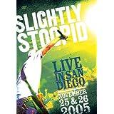 Slightly Stoopid - Live In San Diego ~ Slightly Stoopid