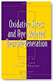 Oxidative Stress and Age-Related Neurodegeneration (Oxidative Stress and Disease)