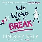 We Were on a Break Hörbuch von Lindsey Kelk Gesprochen von: Avita Jay, Ben Allen