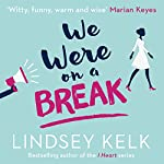 We Were on a Break | Lindsey Kelk