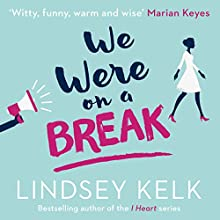 We Were on a Break Audiobook by Lindsey Kelk Narrated by Avita Jay, Ben Allen