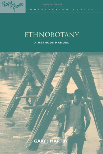 Ethnobotany: A Methods Manual (People and Plants...