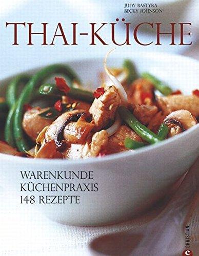 thai-kuche-warenkunde-kuchenpraxis-148-rezepte