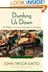 Dumbing Us Down: The Hidden Curriculu...