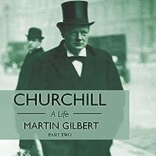Churchill: A Life, Part 2 (1918-1965) | Livre audio Auteur(s) : Martin Gilbert Narrateur(s) : Christian Rodska
