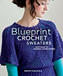 Blueprint Crochet Sweaters: Technique...
