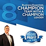 Do You Have a Champion Team with a Champion Leader?: The Business Essentials Series | John L Millar