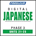 Japanese Phase 3, Unit 21-25: Learn to Speak and Understand Japanese with Pimsleur Language Programs  by Pimsleur