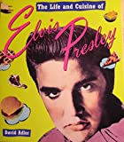 Life & Cuisine Of Elvis Presley