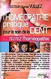 echange, troc Chantal Vulliez - L'homéopathie pratique pour le soin de la dent