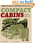 Compact Cabins: Simple Living in 1,00...
