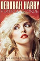 Deborah Harry, Platinum Blonde: A Biography