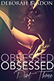 Obsessed: Part Three (The Obsessed Series Book 3) (English Edition)