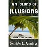 An Island of Illusions (A Sarah Woods Mystery) ~ Jennifer L. Jennings