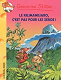 echange, troc Geronimo Stilton - Geronimo Stilton, Tome 48 : Le Kilimanjaro, c'est pas pour les zéros !