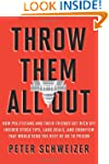 Throw Them All Out: How Politicians a...