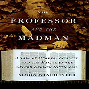 a review of simon winchesters the professor and the madman Simon winchester writes about the raw engineering and precision  from his  beloved hit book the professor and the madman, and it's on full.