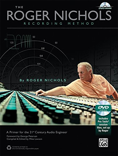 The Roger Nichols Recording Method: A Primer For The 21St Century Audio Engineer (Book & Dvd-Rom)