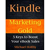 img - for Kindle Marketing Gold: 5 Keys to Boost Your eBook Sales book / textbook / text book