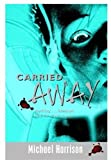 Carried Away (0192719076) by Harrison, Michael