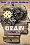 Brain Renovation - Rebuild your brain from the ground up