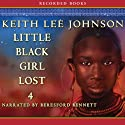 Little Black Girl Lost 4 Audiobook by Keith Lee Johnson Narrated by Beresford Bennett
