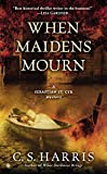 img - for [When Maidens Mourn] (By: C S Harris) [published: April, 2013] book / textbook / text book
