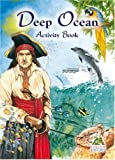 Deep Ocean Activity Book (Colour Keep & Learn)