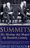 Summits: Six Meetings That Shaped the Twentieth Century (0141026081) by Reynolds, David