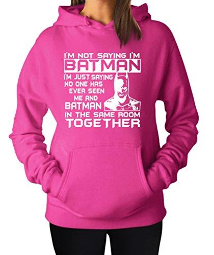 Not Saying I'm Batman Hoodie