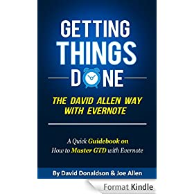 Getting Things Done the David Allen Way with Evernote: A Quick Guidebook on How to Master GTD with Evernote (English Edition)