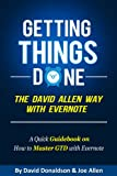 img - for Getting Things Done the David Allen Way with Evernote: A Quick Guidebook on How to Master GTD with Evernote book / textbook / text book